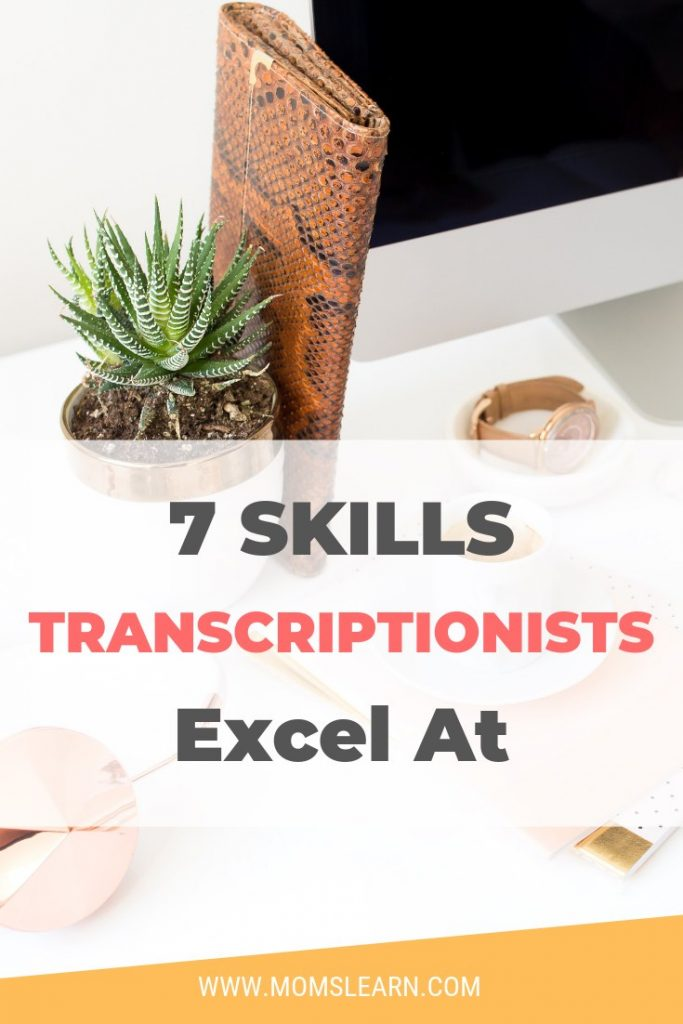 Skills transcriptionists excel at