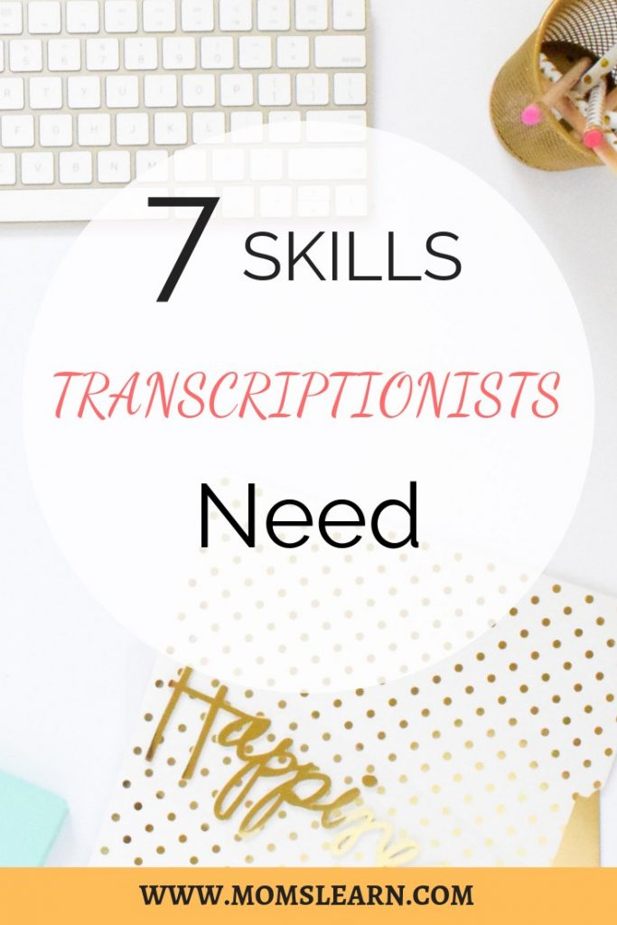 Skills transcriptionists need