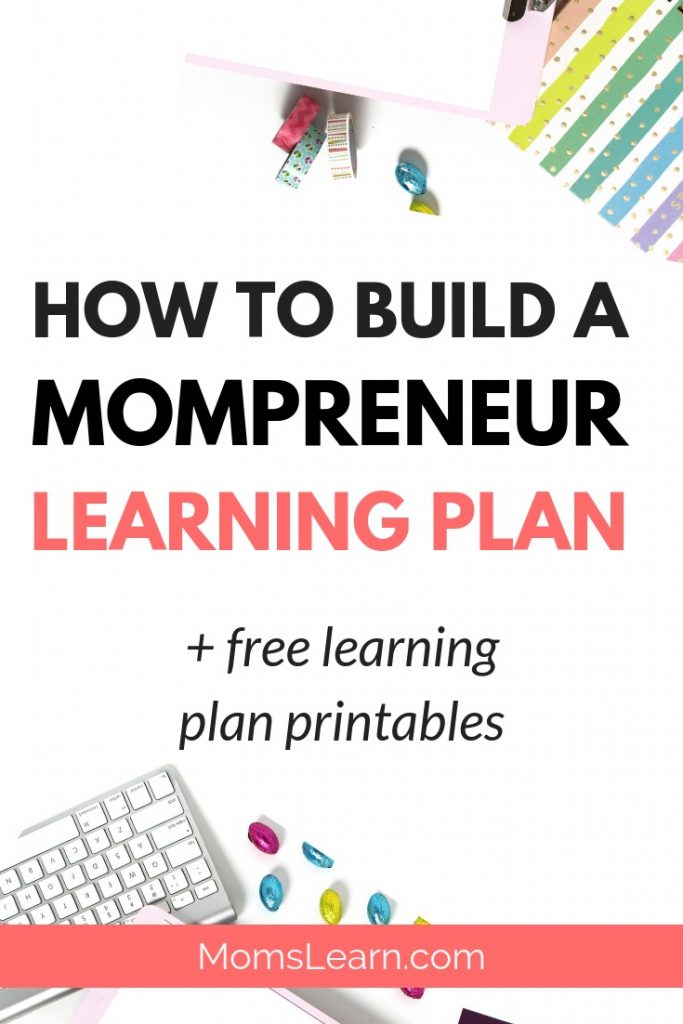 How to build a mompreneur learning plan